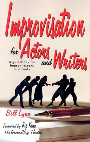 Improvisation for Actors and Writers: A Guidebook for Improv Lessons in Comedy (Comedy Improvisation)