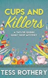 Cups and Killers: A Taylor Quinn Quilt Shop Mystery (The Taylor Quinn Quilt Shop Mysteries Book 3)
