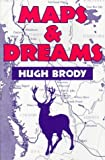 Maps and Dreams : Indians and the British Columbia Frontier, Brody, Hugh, 0881339652