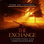 The Exchange: A Supernatural Tale | Pennie Mae Cartawick