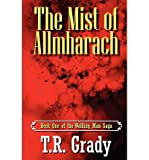 [ The Mist of Allmharach: Book One of the Walking Man Saga by Grady, T R ( Author ) Jan-2012 Paperback ]