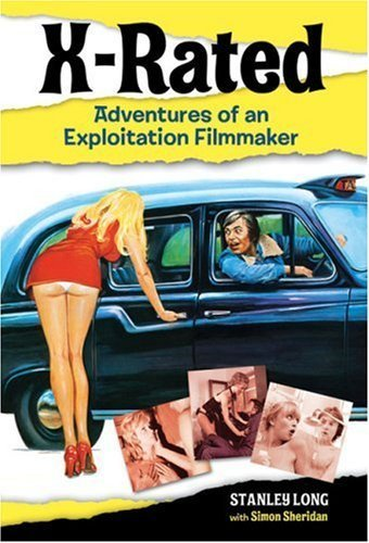 X-Rated: Adventures of an Exploitation Filmmaker by Stanley Long (2009-04-01)
