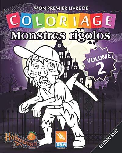 Coloriages Monstres Halloween (Monstres Rigolos - Volume 2 - Edition nuit: Livre de Coloriage Pour les Enfants - 25 Dessins à colorier - Edition nuit (Monstres Rigolos -nuit) (French)