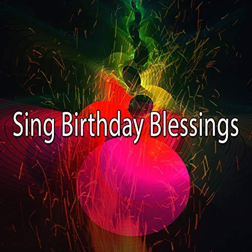 Sing Birthday Blessings]()