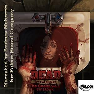 DEAD: The Geeks (Vol.1) Audiobook