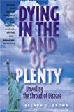 Dying in the Land of Plenty, Brenda O. Brown, 0971672407
