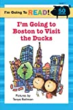I'm Going to Boston to Visit the Ducks, , 1402730926