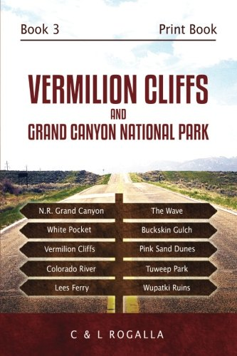 Download Vermilion Cliffs National Monument and Grand Canyon: North Rim, Coyote Buttes, Pink Sand Dunes, Escalante, Staircase, Kanab pdf epub