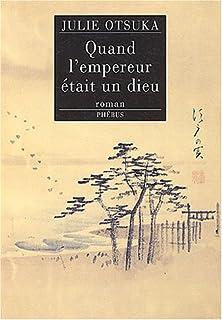 Quand l'empereur était un dieu : roman, Otsuka, Julie