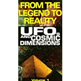 Ufos & Cosmic Dimensions 1: From the Legend to