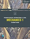 MECHANICS 1: Student Book (Edexcel International A Level)