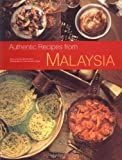Authentic Recipes from Malaysia: [Malaysian Cookbook, 62 Recpies] (Authentic Recipes Series) by Hutton, Wendy, Tettoni, Luca Invernizzi (2005) Hardcover