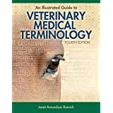 An Illustrated Guide to Veterinary Medical Terminology Fourth Edition