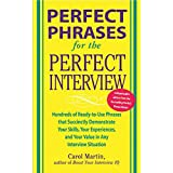 Perfect Phrases for the Perfect Interview: Hundreds of Ready-to-Use Phrases That Succinctly Demonstrate Your Skills, Your Exp