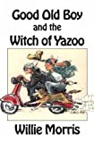 Good Old Boy and the Witch of Yazoo, Willie Morris, 0916242676