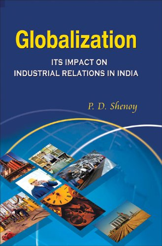 Read Online Globalization and Its Impact on Industrial Relations in India pdf epub