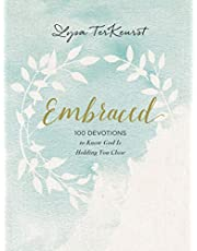 Embraced: 100 Devotions to Know God Is Holding You Close