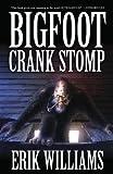 Bigfoot Crank Stomp, Erik Williams, 1621050858