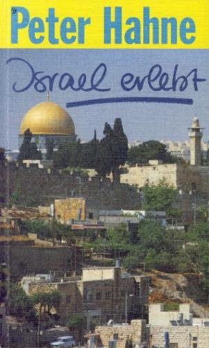 Israel erlebt Broschiert – Juli 2001 Peter Hahne Haenssler 3775117636