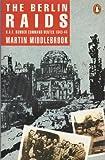 The Berlin Raids: R.A.F. Bomber Command Winter 1943/44