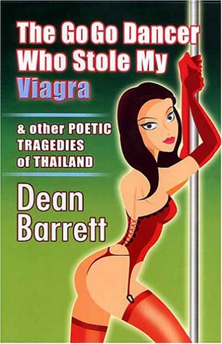 The Go Go Dancer who Stole my Viagra & other Poetic Tragedies of Thailand