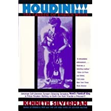 Houdini!: The Career of Ehrich Weiss: American Self-Liberator, Europe's Eclipsing Sensation, World's Handcuff King & Prison Brea by Kenneth Silverman (1997-10-03)