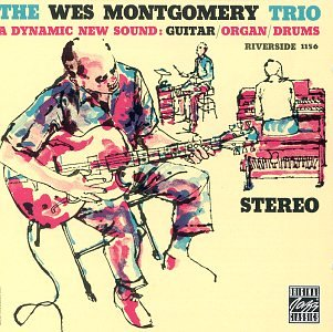 The Wes Montgomery Trio - A Dynamic New Sound [Vinyl] (Trio Dynamic)