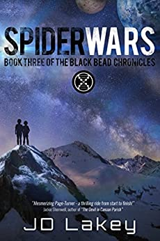 Spider Wars: Book Three of the Black Bead Chronicles by [Lakey, J.D.]