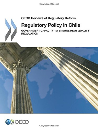 Regulatory Policy in Chile:  Government Capacity to Ensure High-Quality Regulation: Edition 2016 (OECD reviews of regulatory reform) (Volume 2016) pdf epub