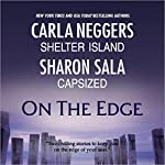 On the Edge: Shelter Island & Capsized | Carla Neggers,Sharon Sala