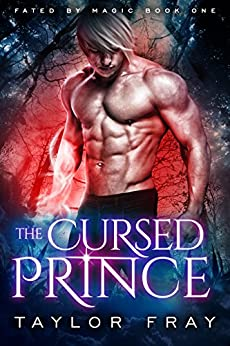 The Cursed Prince: A New Adult Urban Fantasy Novel (Fated by Magic) (Volume 1) by [Fray, Taylor]