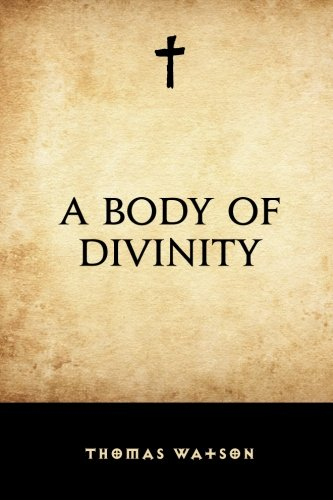 - A Body of Divinity