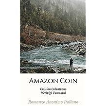 Amazon Coin: Romanzo Anonimo Italiano (Italian Edition)