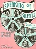 Speaking of Silents, William M. Drew, 0911572740