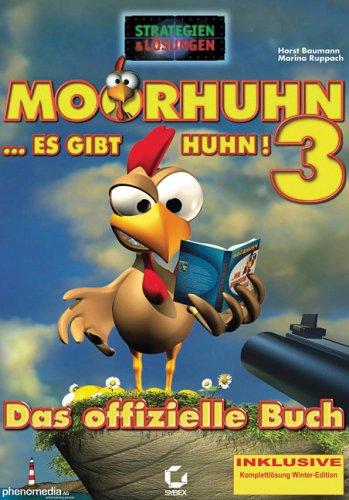 Das offizielle Buch zu Moorhuhn 3 - Strategien & Lösungen