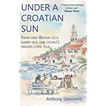 Under a Croatian Sun: From grey Britain to a sunny isle: one couple's dream comes true