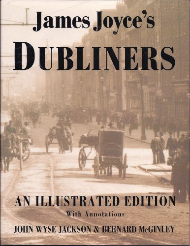 James Joyce's Dubliners: An Illustrated Edition With Annotations
