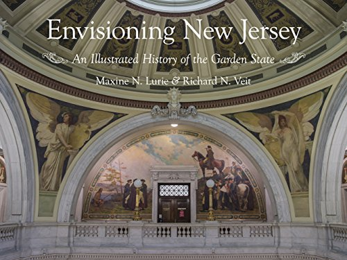 Envisioning New Jersey: An Illustrated History of the Garden State (Rivergate Regionals - Garden Jersey New
