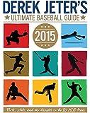 Derek Jeter's Ultimate Baseball Guide 2015 (Jeter Publishing)