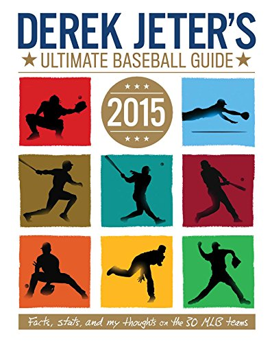 Derek Jeter's Ultimate Baseball Guide 2015 (Jeter (Anaheim White Baseball)