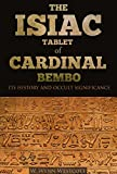 THE ISIAC TABLET OF CARDINAL BEMBO: Its History and occult Significance (Annotated Top 5 Egyptian Pyramids: Pyramids of Giza, Karnak, Abu Simbel, Great Sphinx and Step Pyramid of Djoser)