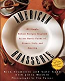 img - for American Brasserie: 180 Simple, Robust Recipes Inspired by the Rustic Foods of France, Italy, and America by Julia Moskin (2003-02-28) book / textbook / text book