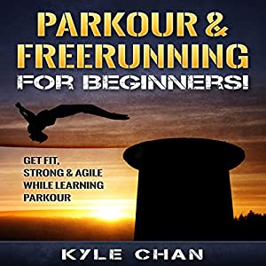 Parkour & Freerunning for Beginners! Audiobook