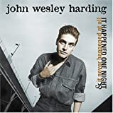 It Happened One Night & It Never Happened at All by JOHN WESLEY HARDING (2004-10-19)