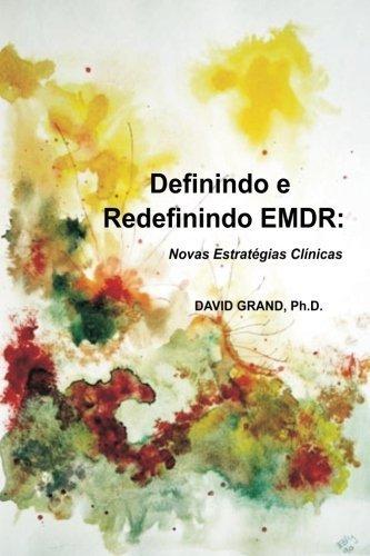 - Definindo e Redefinindo EMDR: Novas Estrat?gias Cl?nicas (Portuguese Edition) by David Grand PhD (2013-09-04)