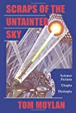 img - for Scraps Of The Untainted Sky: Science Fiction, Utopia, Dystopia (Cultural Studies) by Tom Moylan (2000-12-01) book / textbook / text book
