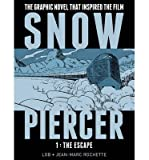 img - for [ SNOWPIERCER 1: THE ESCAPE Hardcover ] Lob, Jacques ( AUTHOR ) Jan - 28 - 2014 [ Hardcover ] book / textbook / text book
