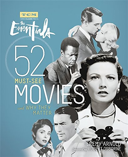 Turner Classic Movies: The Essentials: 52 Must-See Movies and Why They Matter [Jeremy Arnold] (Tapa Blanda)