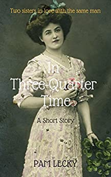 In Three-Quarter Time: A Short Story by [Lecky, Pam]