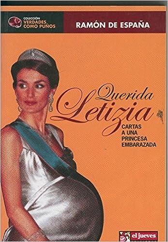 Querida Letizia: Amazon.es: Ramon de España: Libros